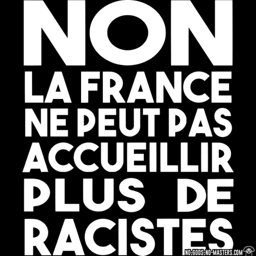tshirt-non-la-france-ne-peut-pas-accueillir-plus-de-racistes-d001008015218